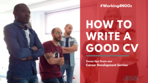 How to write a good CV: some tips from our Career Development Service #Working4NGOs